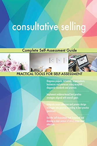 consultative selling Complete Self-Assessment Guide