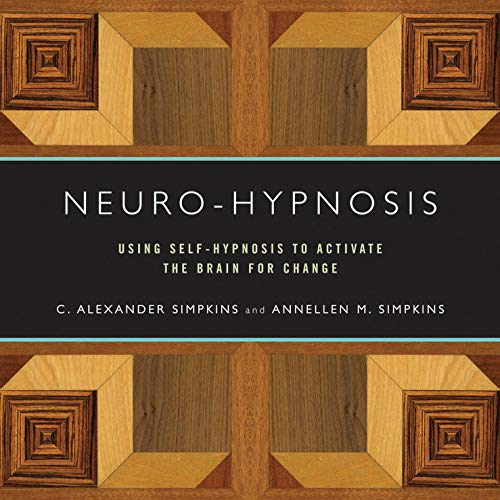 Neuro-Hypnosis - Using Self-Hypnosis to Activate the Brain for Change (Norton Professional Books) por C. Alexander Simpkins