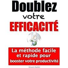 Doublez votre efficacité
