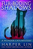 Fur-boding Shadows (A Wonder Cats Mystery Book 8)