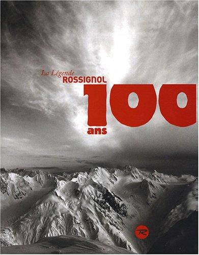 La légende Rossignol : 100 ans