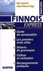 Finnois Express (Finlande) : Guide de conversation Les premiers mots utiles Notions de grammaire Cultures et civilisation Renseignements pratiques