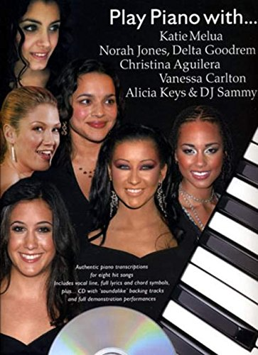 Vanessa Noten Carlton (Play Piano With... Katie Melua, Norah Jones, Delta Goodrem, Christina Aguilera, Vanessa Carlton, Alicia Keys And DJ Sammy (Book, CD): Noten, CD für Gesang, Klavier, Gitarre)