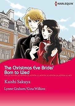 The Christmas Eve Bride/Born to Wed par [Graham, Lynne]