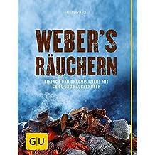Weber's  Räuchern: Einfach und unkompliziert mit Grill und Räucherofen (GU Weber Grillen)