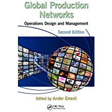 [(Global Production Networks: Operations Design and Management )] [Author: Ander Errasti] [Jun-2013]