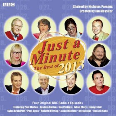 [(Just a Minute: The Best of 2013)] [ By (author) Ian Messiter, Read by Nicholas Parsons ] [October, 2013]