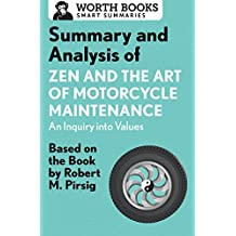 Summary and Analysis of Zen and the Art of Motorcycle Maintenance: An Inquiry into Values: Based on the Book by Robert M. Pirsig (Smart Summaries) (English Edition)