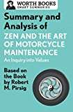 Summary and Analysis of Zen and the Art of Motorcycle Maintenance: An Inquiry into Values: Based on the Book by Robert M. Pirsig (Smart Summaries)