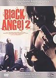 Black Angel 2 [Director's Cut] - Kazuto Sato, Yoshio Kitazawa, Teru Yamazaki, Kazuo Shimizu, Takashi IshiiYuki Amami, Takeshi Yamato, Reiko Kataoka, Yozaburo Ito, Daisuke Tijima