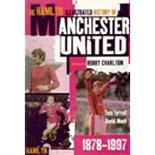 The Hamlyn Illustrated History Of Manchester United 1878-1997