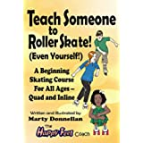 Teach Someone to Roller Skate - Even Yourself! (English Edition)