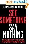 See Something, Say Nothing: A Homelan...