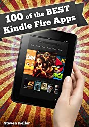 100 of the Best Kindle Fire Apps: Apps to Make Your Kindle Fire Work for You