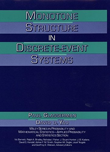 [(Monotone Structure in Discrete-Event Systems)] [By (author) Paul Glasserman ] published on (April, 1994)