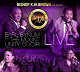 Bishop K.W. Brown Presents Earl Bynum And The Mounty Unit Choir Live [CD/DVD Combo] by Earl Bynum & The Mount Unity Choi