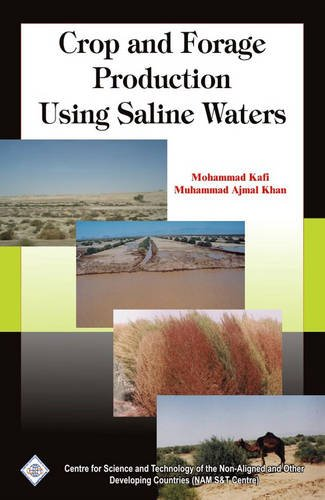 Crop and Forage Production Using Saline Waters/Nam S&T Centre por Mohammad Kafi