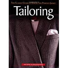 Tailoring: The Classic Guide to Sewing the Perfect Jacket by Editors of Creative Publishing (2005-08-01)