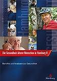 Die Gesundheit älterer Menschen in Hamburg Teil II: Berichte und Analysen zur Gesundheit