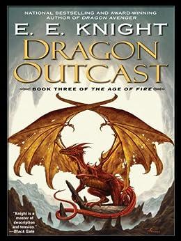 Dragon Outcast: The Age of Fire, Book Three par [Knight, E.E.]