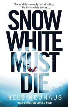 Snow White Must Die (Bodenstein & Kirchoff series Book 1) (English Edition) von [Neuhaus, Nele]