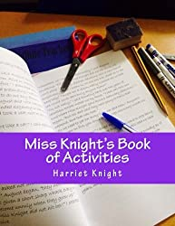 Miss Knight's Book of Activities: Let the creative juices flow!
