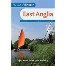 The Best of Britain: East Anglia: Accessible, Contemporary Guides by Local Experts
