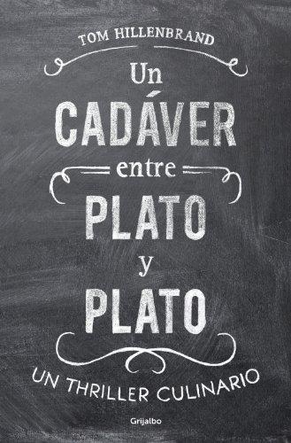 Un cadáver entre plato y plato: Un thriller culinario (Spanish Edition)