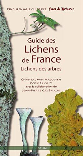 Guide des lichens de France. Lichens des arbres (Les guides des fous de nature !) par Chantal van Haluwyn