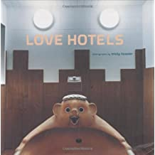 Love Hotels: The Hidden Fantasy Rooms of Japan by Misty Keasler (2007-02-05)