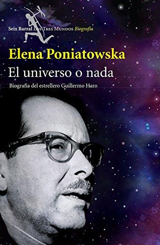 El universo o nada: Biografía del estrellero Guillermo Haro