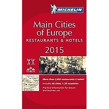 MICHELIN Main Cities of Europe 2015: Restaurants & Hotels (MICHELIN Hotelführer)