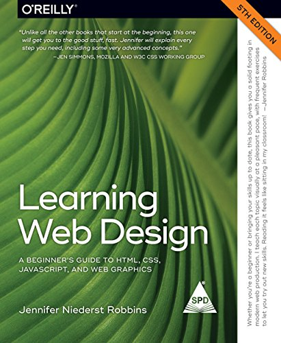 Learning Web Design: A Beginner's Guide to HTML, CSS, JavaScript, and Web Graphics, Fifth Edition (Greyscale Edition)