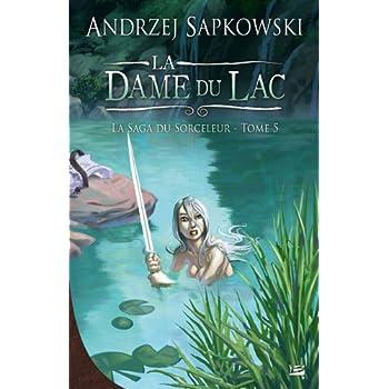 La Saga du Sorceleur T05 La Dame du lac