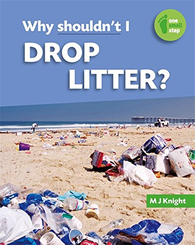 Why Shouldn't I Drop Litter? (One Small Step)