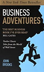 Business Adventures: Twelve Classic Tales from the World of Wall Street by John Brooks (2014-08-14)