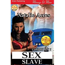 Sex Slave [Cowboy Sex 7] (Siren Publishing Menage and More)