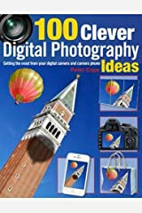 100 Clever Ways to Make the Most of Your Camera by Peter Cope (2012-08-09) Paperback