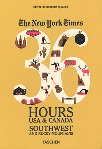 The New York Times 36 Hours USA & Canada: Southwest and Rocky Mountains