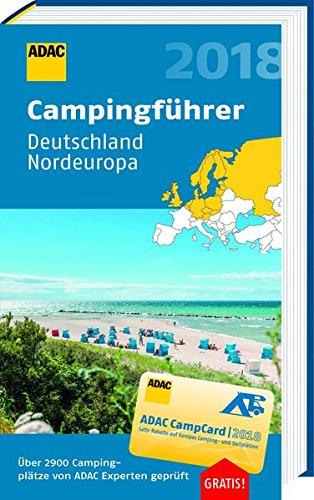 ADAC Campingführer Nord 2018: ADAC Campingführer Deutschland und Nordeuropa 2018: mit herausnehmbarer Planungskarte