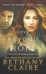 Love Beyond Hope (A Scottish Time Travel Romance): Book 3 (Morna's Legacy Series)