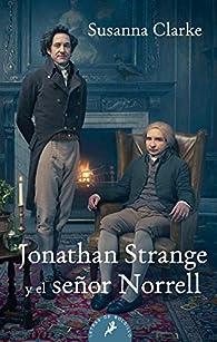 JONATHAN STRANGE Y EL SE¥OR NORRE par Susanna Clarke
