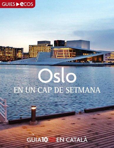 Oslo. En un cap de setmana (Catalan Edition) por Ecos Travel Books