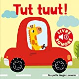 Tut, tuut! : 6 Sons à Écouter, 6 Images à Regarder (Livre Sonore)