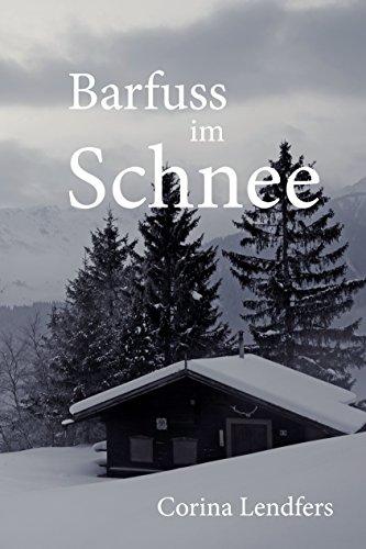Barfuss im Schnee von [Lendfers, Corina]