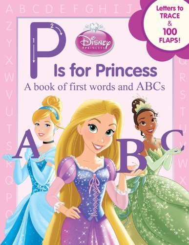 Disney Princess P Is for Princess by Disney Book Group Annie Auerbach(2013-02-12)