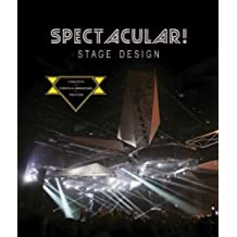 Spectacular!: Stage Design - Concerts/Events & Ceremonies/Theaters