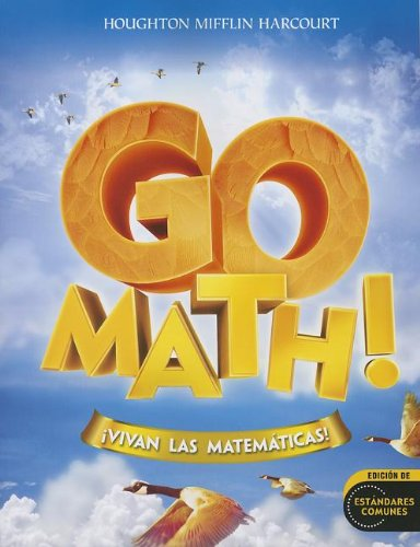 Go Math!: !Vivan Las Matematicas! (Houghton Mifflin Harcourt Spanish Go Math)