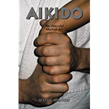 Aikido: The Peaceful Martial Art (English Edition)