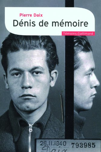 Dénis de mémoire (Témoins t. 1) par Pierre Daix